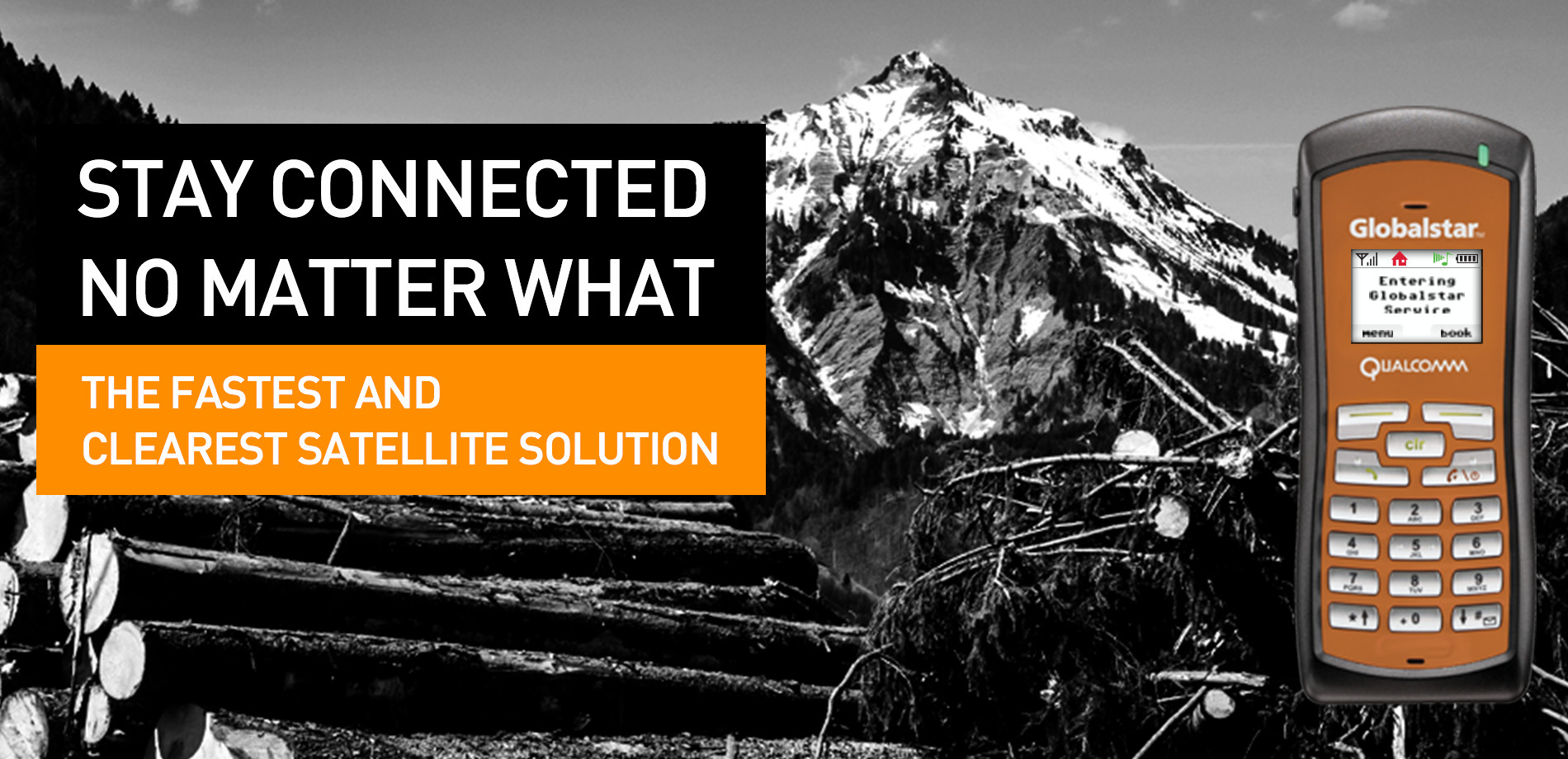 STAY CONNECTED NO MATTER WHAT - THE FASTEST AND CLEAREST SATELLITE SOLUTION